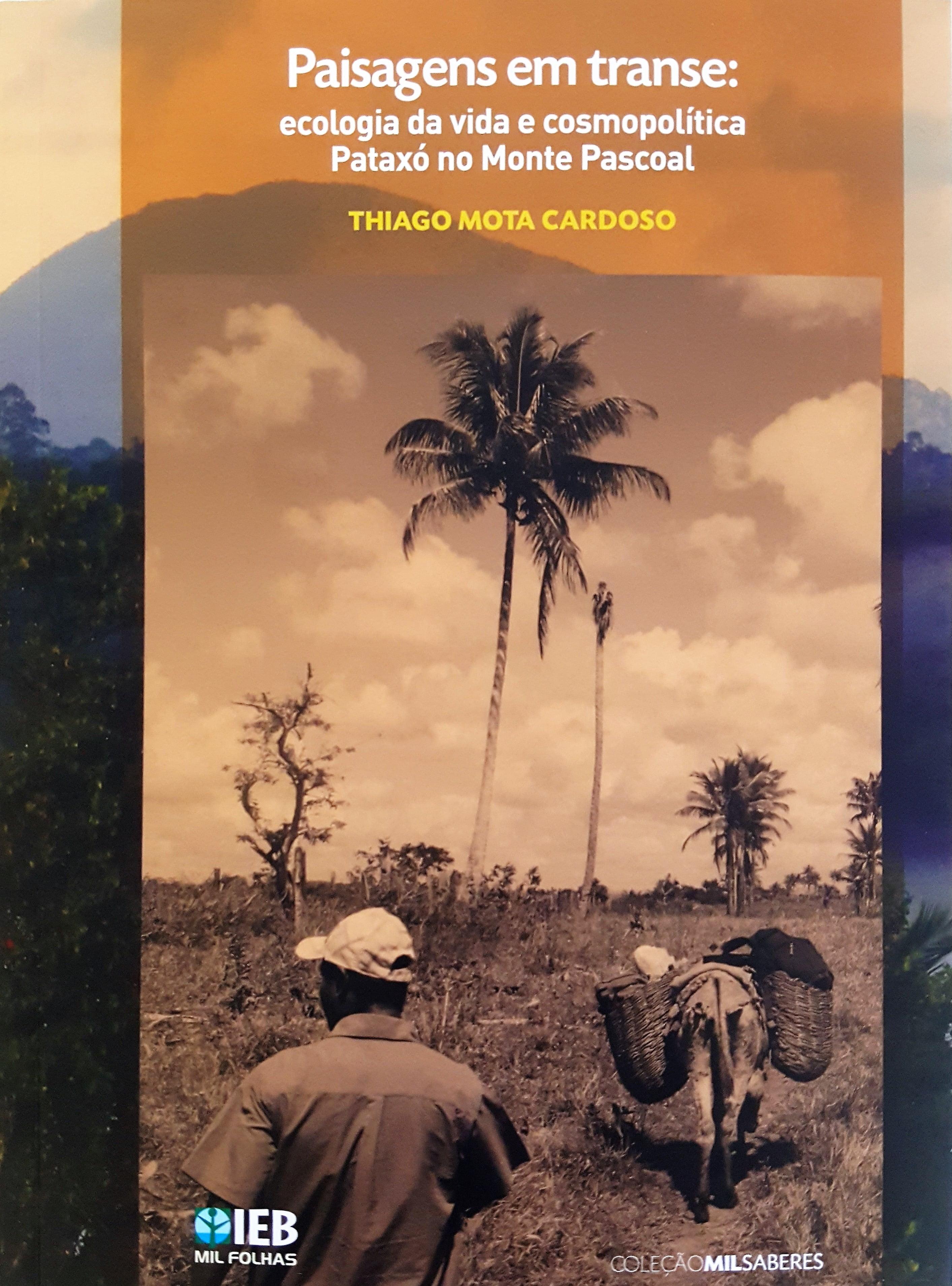 Paisagens em Transe: ecologia da vida e cosmopolitica Pataxó no Monte Pascoal