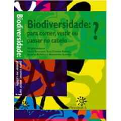 Biodiversidade: para comer, vestir ou passar no cabelo?