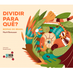 Dividir para quê? Biomas do Brasil