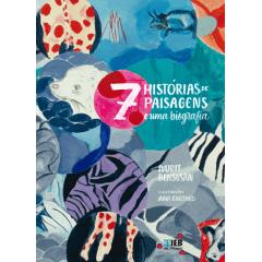 7 histórias de paisagens e uma biografia