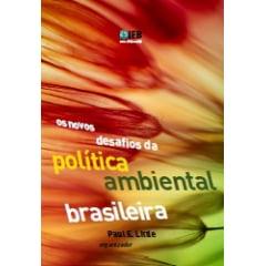 Os Novos Desafios da Política Ambiental Brasileira
