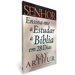 Senhor, Ensina-me Estudar a Biblia em 28 Dias