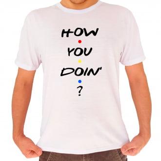 Camiseta Friends How You Doin`?