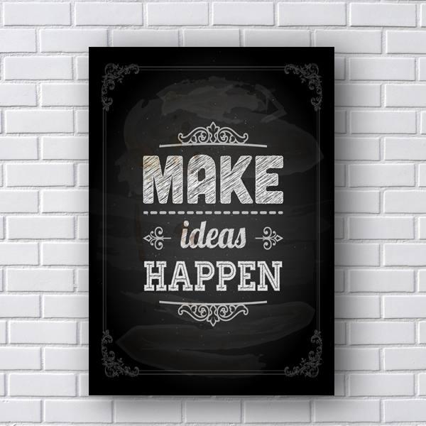 Quadro de Frases Make Ideas Happen