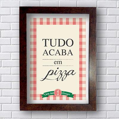 Placa Decorativa Tudo Acaba em Pizza
