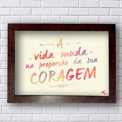 Placas de Frases A vida muda com coragem