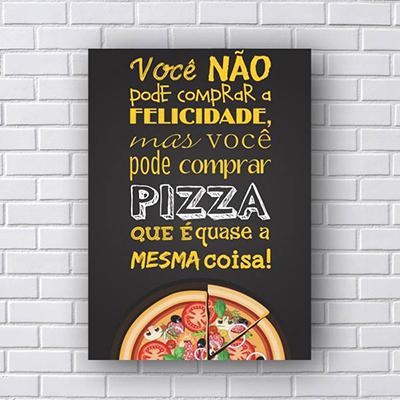 Quadro Decorativo Você não pode comprar felicidade mas pode pizza