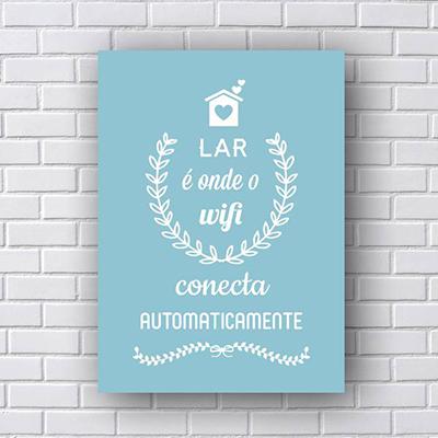Quadro Decorativo Lar é onde o wifi conecta