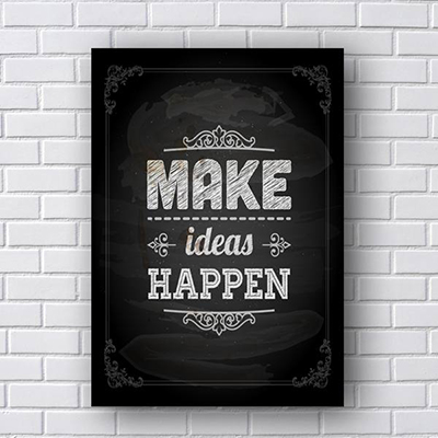 Quadro de Frases Make Ideas Happen