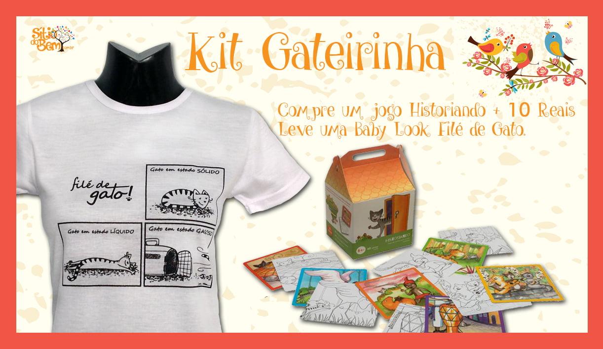 Kit Gateirinha | Compre um Jogo Historiando + 10 reais Leve uma Baby Look