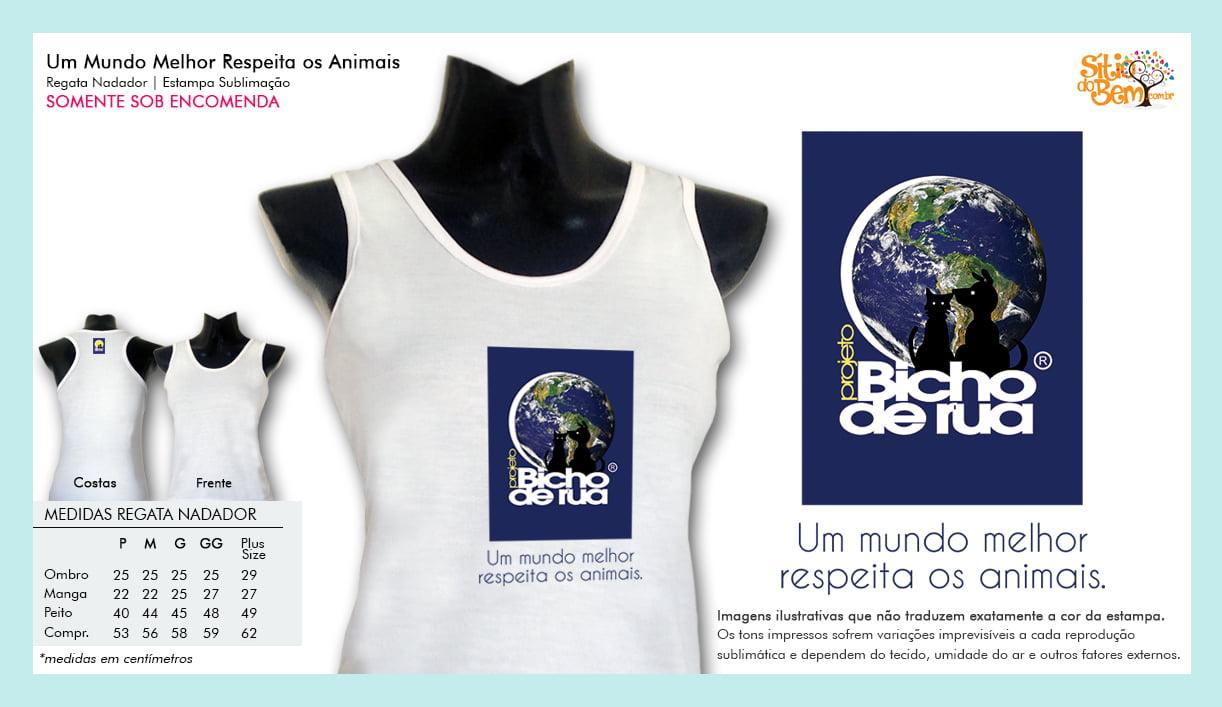 Camiseta da ONG Bicho de Rua   Um Mundo Melhor Respeita os Animais