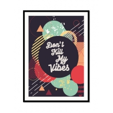 Don't Kill My Vibes - Poster com Moldura