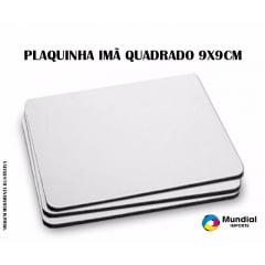 PLAQUINHA IMÃ QUADRADA PARA SUBLIMAÇÃO 9X9 CM (Valor Unitário)