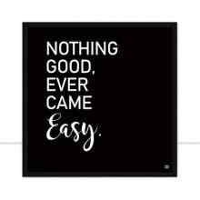 Nothing good ever came easy por Dot Dugeau