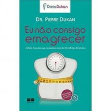 Eu Não Consigo Emagrecer Dr Pierre Dukan BestSeller
