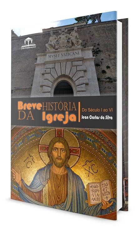 BREVE HISTÓRIA DA IGREJA  ATÉ O SÉCULO VI