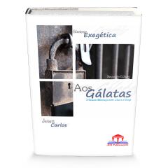Aos Gálatas - Síntese Exegética - PRIMEIRA EDIÇÃO - VERSÃO DIGITAL EXCLUSIVA