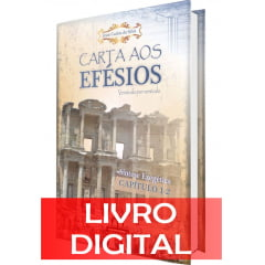 VERSÃO DIGITAL - COMENTÁRIO EXEGÉTICO DA CARTA AOS EFÉSIOS - CAPÍTULOS 1-2