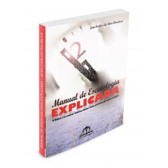 Manual de Escatologia Explicada  - A Bíblia e os eventos futuros