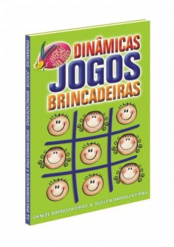 DINÂMICAS, JOGOS E BRINCADEIRAS