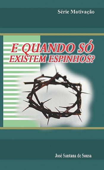 E QUANDO SÓ EXISTEM ESPINHOS - COD 49180