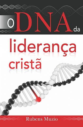 O DNA DA LIDERANÇA CRISTÃ - COD 00527