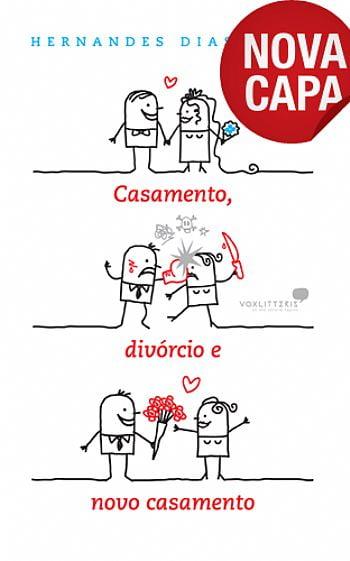 CASAMENTO, DIVORCIO E NOVO CASAMENTO