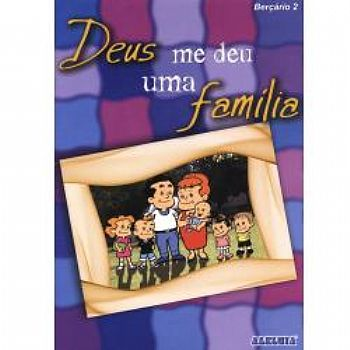 Rev. 2 Berçário - PROFESSOR - Deus me Deu Uma Família - 302-2B