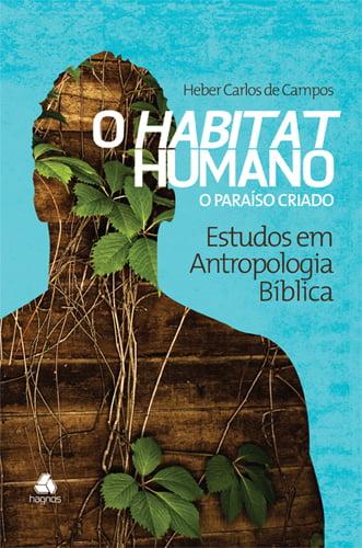 O Habitat Humano O PARAISO CRIADO