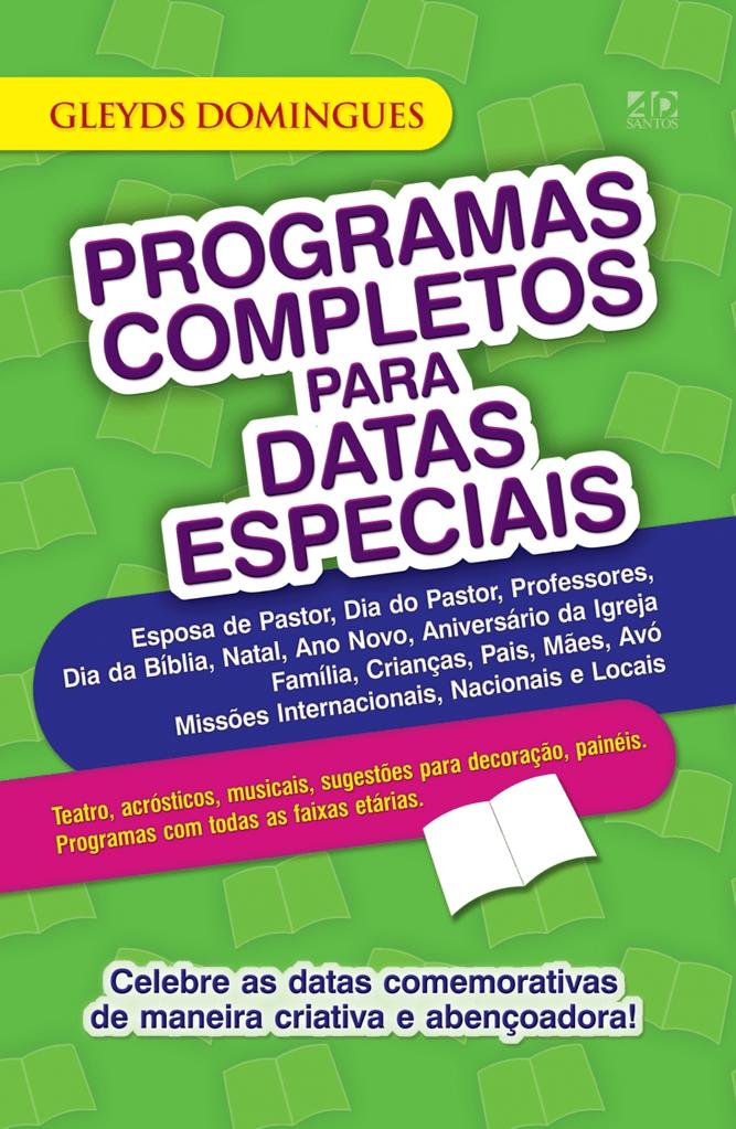 PROGRAMAS COMPLETOS PARA DATAS ESPECIAIS - COD 0693