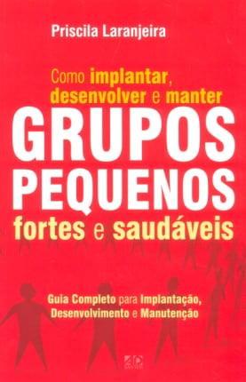 COMO IMPLANTAR E DESENVOLVER GRUPOS PEQUENOS-cod 00633