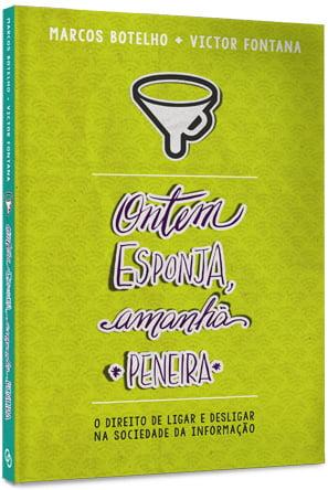 ONTEM ESPONJA, AMANHA PENEIRA - COD 01330