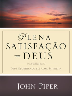 PLENA SATISFAÇÃO EM DEUS - COD 01340