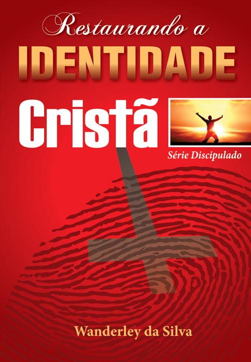 RESTAURANDO A IDENTIDADE CRISTÃ