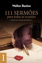 111 Sermões para todas as ocasiões - Livro I - Cod 1383