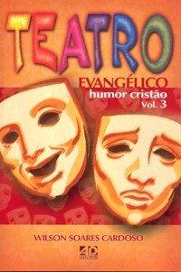 TEATRO EVANGÉLICO - HUMOR CRISTÃO VOL. 3 cod 709