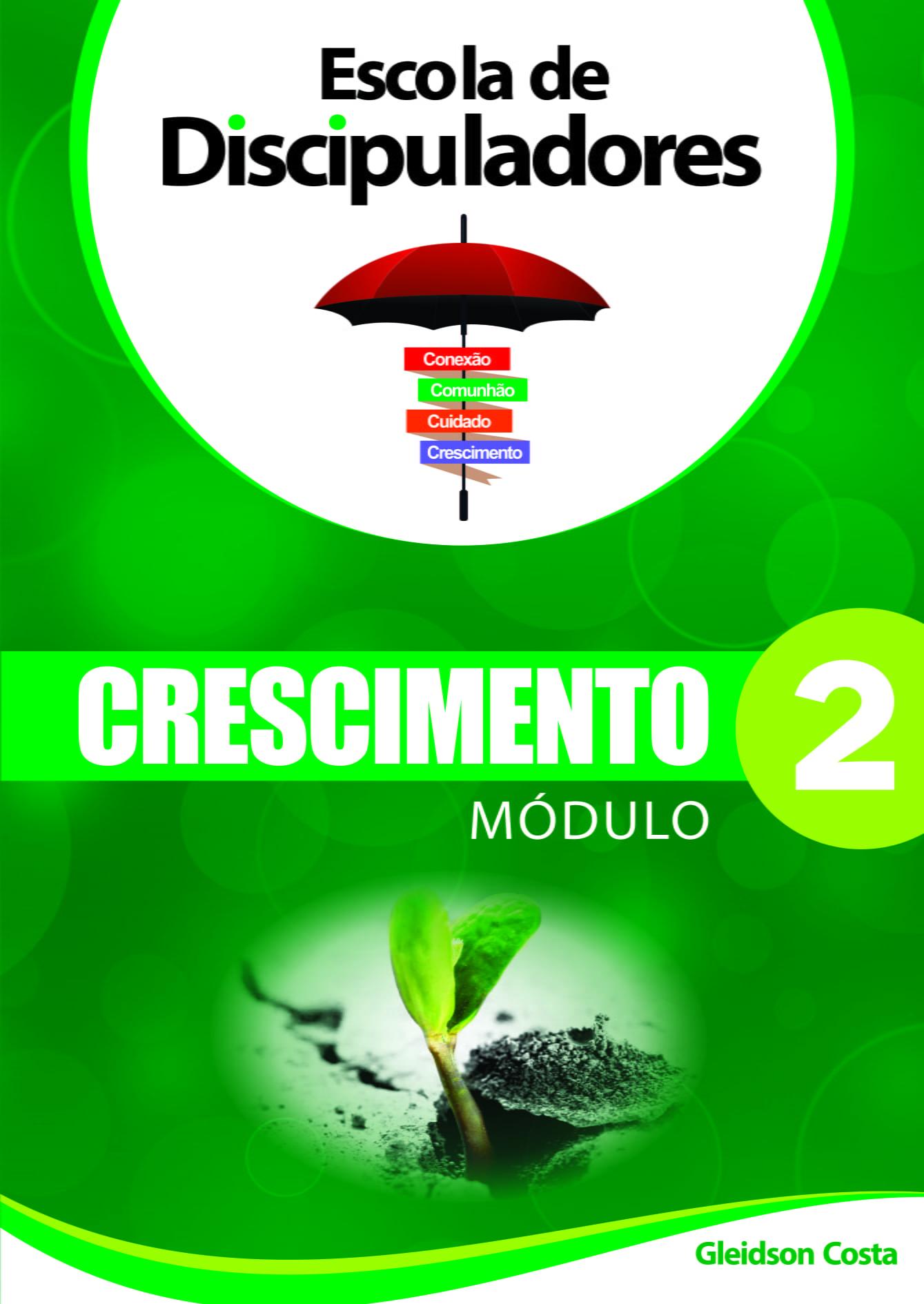 ***ESCOLA DE DISCIPULADORES CRESCIMENTO MOD. 2
