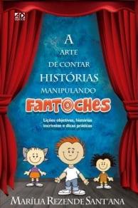 A ARTE DE CONTAR HISTÓRIAS MANIPULANDO FANTOCHES