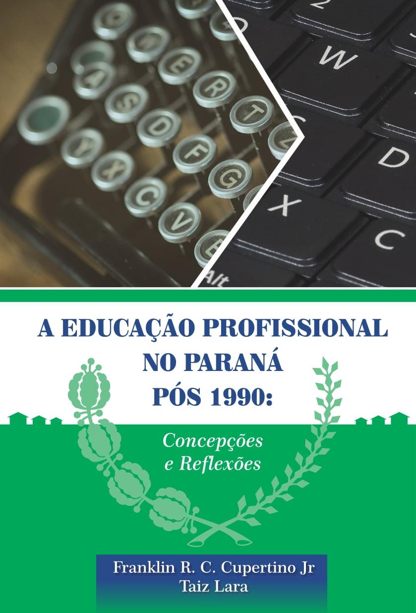 A EDUCAÇÃO PROFISSIONAL NO PARANÁ