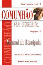 .....COMUNHÃO NA IGREJA - INTEGRAÇÃO IV - ALUNO