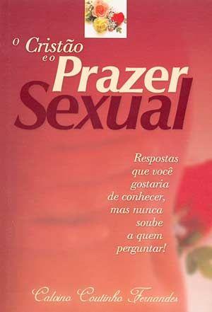 O CRISTÃO E O PRAZER SEXUAL