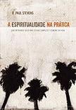 ESPIRITUALIDADE NA PRÁTICA - COD 40.99 DE 42,70 POR