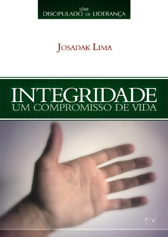 INTEGRIDADE UM COMPROMISSO DE VIDA