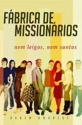 FÁBRICA DE MISSIONÁRIOS