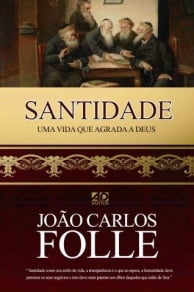 SANTIDADE - UMA VIDA QUE AGRADA A DEUS cod 1911