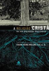 A RELIGIÃO CRISTÃ NA SUA EXPRESSÃO  DOUTRINÁRIA - COD. 49240