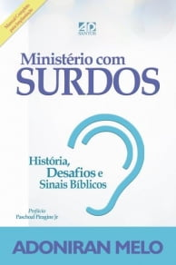 MINISTÉRIO COM SURDOS - HISTÓRIA, DESAFIOS E SINAIS BÍBLICOS