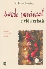 SAÚDE EMOCIONAL E VIDA CRISTÃ
