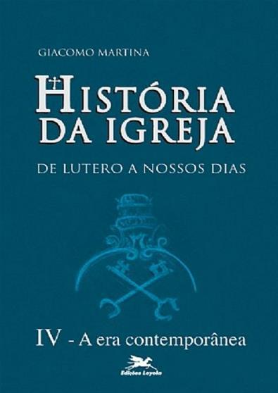 HISTÓRIA DA IGREJA DE LUTERO A NOSSOS DIAS - VOL. IV: A era contemporânea