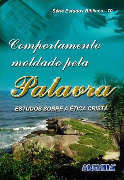 Rev. 70  - COMPORTAMENTO MOLDADO PELA PALAVRA